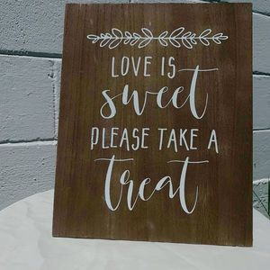 Love Is Sweet, Take A Treat sign